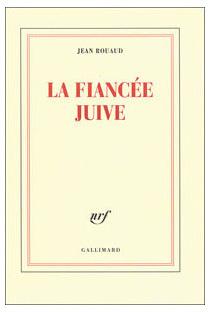 La Fiancée juive de Jean Rouaud : enflure et à mesure