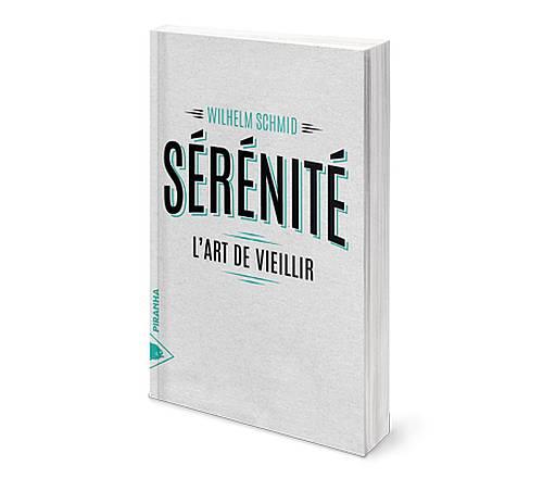 Sérénité : l'art de vieillir par le philosophe Wilhelm Schmid (livre)