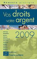 Mémento Vos droits, votre argent 2009 : pour répondre à toutes les questions du quotidien