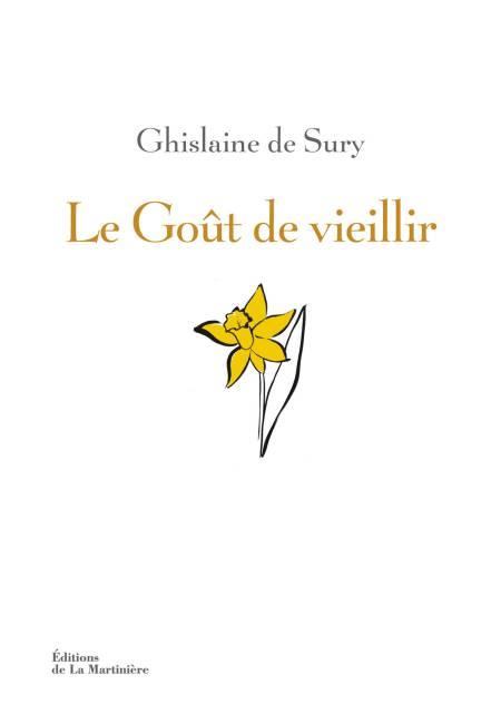 Ghislaine de Sury : le goût de vieillir (livre)
