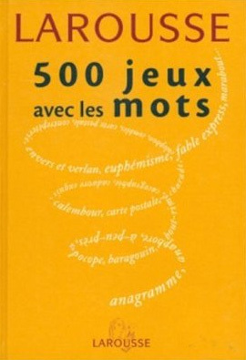 500 jeux avec les mots de Laurent Raval et Thierry Leguay : plus près de toi mon pieu (un empalé)