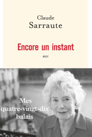 Encore un instant, mes 90 ans de Claude Sarraute (livre)