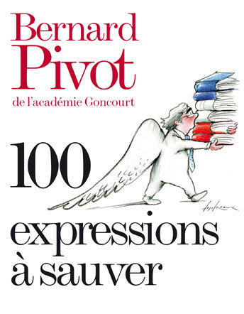 100 expressions à sauver - Bernard Pivot