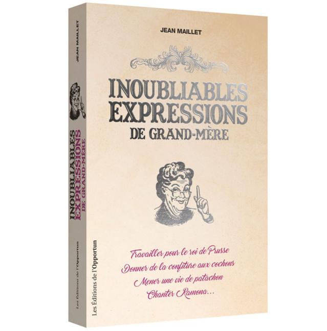 Inoubliables expressions de grand-mère de Jean Maillet (livre)