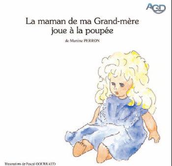 La maman de ma grand-mère joue à la poupée ou comment parler d'Alzheimer aux enfants ?
