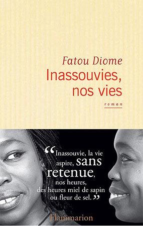 Inassouvies, nos vies de Fatou Diome : une jeune romancière africaine frappée par la situation des aînés qui partent en maison de retraite...