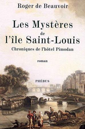 Les Mystères de l'Ile Saint-Louis de Roger de Beauvoir : chroniques des années de fraise