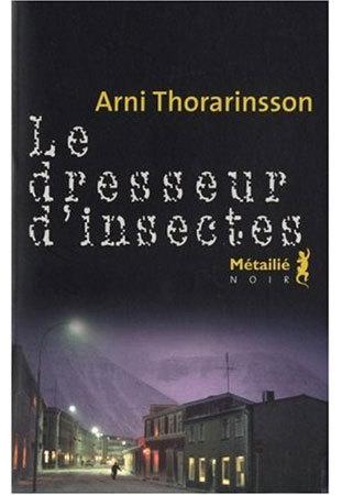 Le dresseur d'insecte d'Arni Thorarinsson : le cercle polar