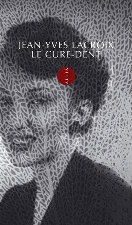 Le cure-dent de Jean-Yves Lacroix : le malheur du soufi