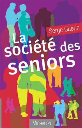 La société des seniors, par Serge Guérin