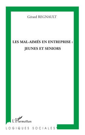 Les mal-aimés en entreprise : jeunes et seniors (livre)