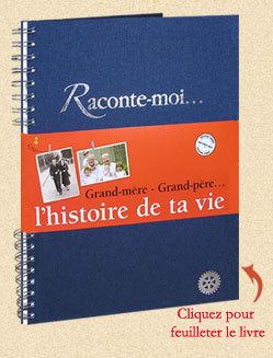 L'histoire de ta vie : un livre pour que perdure la mémoire des grands-parents…