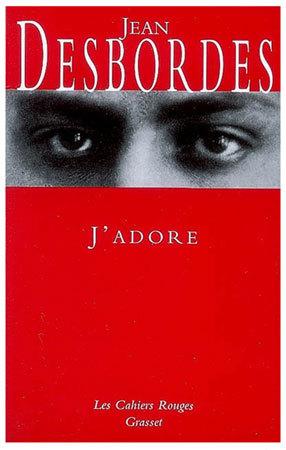 J'adore de Jean Desbordes : la vie est un long flop tranquille