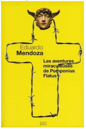 Les aventures miraculeuses de Pomponius Flatus d'Eduardo Mendoza : les saintes dernières minutes