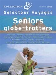 France - Selectour vient de sortir sa nouvelle brochure pour les seniors globe-trotters