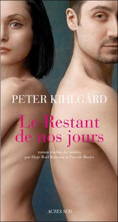 Le restant de nos jours de Peter Kihlgård : pour rire du malheur et pleurer du bonheur… (roman)