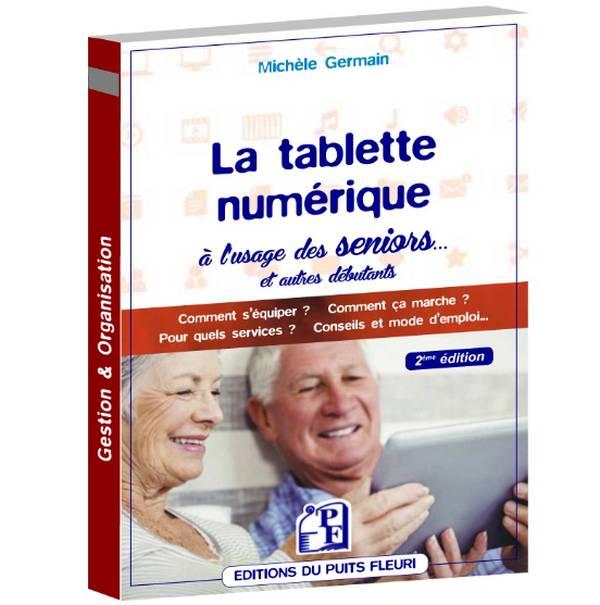 La tablette numérique à l'usage des seniors de Michèle Germain (livre)
