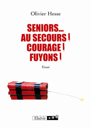 Seniors... Au secours ! Courage ! Fuyons !