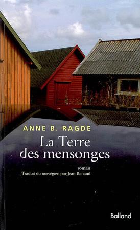 La Terre des mensonges, Anne B. Ragde DR