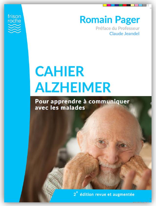 Cahier Alzheimer. Pour apprendre à communiquer avec les malades (livre)