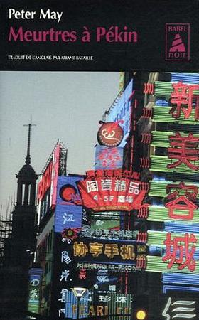 Meurtres à Pékin de Peter May : descente aux enfers dans la Chine contemporaine
