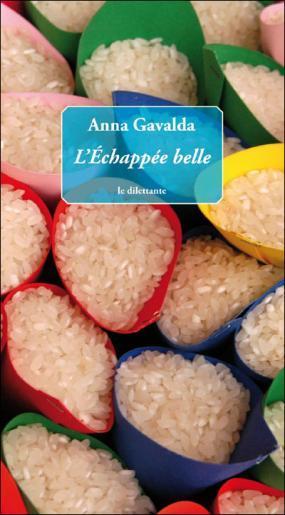 L'échappée belle d'Anna Gavalda