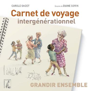 Carnet de voyage intergénérationnel ou l'aventure de l'intergénérationnel racontée dans un livre grand public