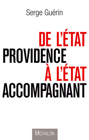 De l'Etat Providence à l'état accompagnant par Serge Guérin : théorie et pratique de l'accompagnement bienveillant