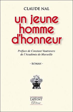 Un jeune homme d'honneur de Claude Nal : écrire vrai dans une fiction sur les évènements d'Algérie