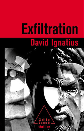 Exfiltration de David Ignatius, copyright Odile Jacob