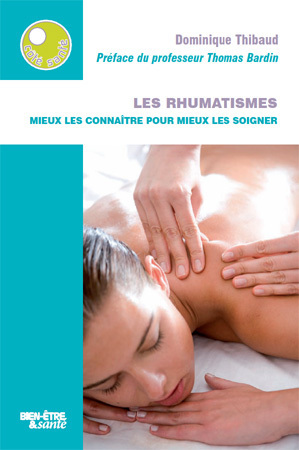 Les rhumatismes : mieux les connaitre, pour mieux les soigner : un livre de Dominique Thibaud