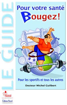 Pour votre santé… Bougez ! un guide coédité par la Mutualité Française et les Editions Pascal