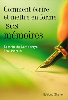Comment écrire et mettre en forme ses mémoires (livre)