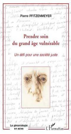 Prendre soin du grand âge vulnérable de Pierre Pfitzenmeyer (livre)