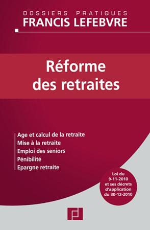 Réforme des retraites : nouvel ouvrage des Editions Francis Lefebvre pour connaitre toutes les nouvelles règles