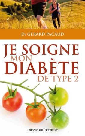 Je soigne mon diabète de type 2 par le Dr Gérard Pacaud : comprendre la maladie et mieux la gérer au quotidien (livre)