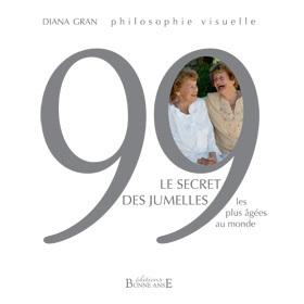 99 de Diana Gran, un livre sur Raymonde et Lucienne, les jumelles les plus âgées au monde