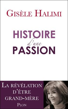 Histoire d'une passion de Gisèle Halimi : la passion d'une grand-mère pour sa petite-fille