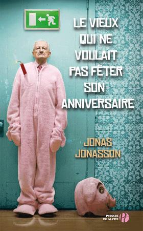 Le Vieux qui ne voulait pas fêter son anniversaire de Jonas Jonasson (roman)