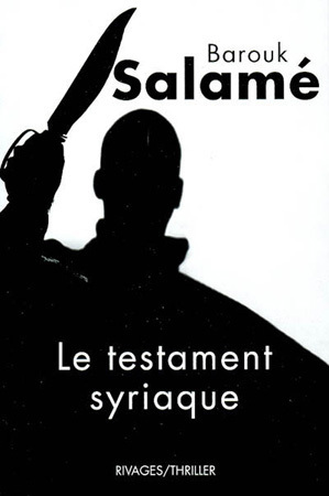 Le testament syriaque de Barouk Salamé : islam polar