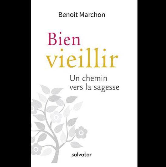 Bien vieillir de Benoit Marchon