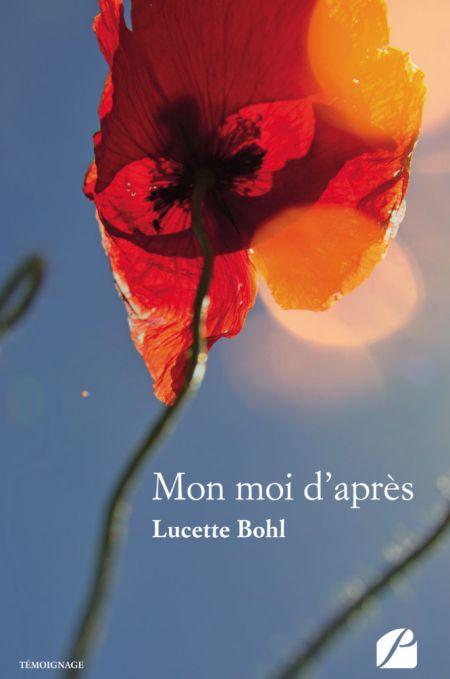 Mon moi d'après de Lucette Bohl : témoignage touchant d'un combat contre le cancer