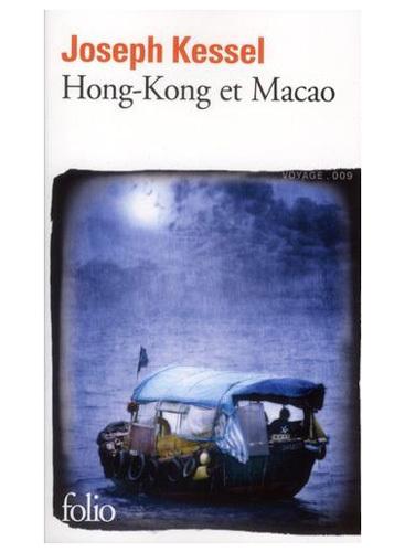 Hong Kong et Macao de Joseph Kessel : un récit mythique de voyage publié en Folio