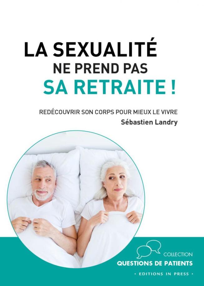 La sexualité ne prend pas sa retraite par Sébastien Landry (livre)