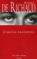 L'amour fraternel d'André de Richaud : le choc des solitudes
