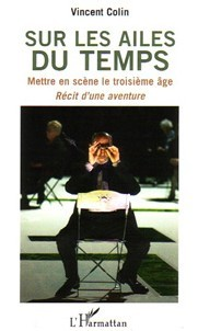 Sur les Ailes du Temps : l'histoire de ce spectacle atypique sort en livre et la pièce se produit à Paris