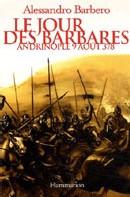 Le jour des barbares d'Alessandro Barbero : un récit historique édifiant