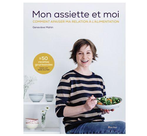 Mon assiette et moi : le livre de Geneviève Mahin qui apaise votre relation à l'alimentation