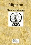 Migrateur de Marylinn Maurage : une chronique humoristique de l'intégration