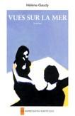 Vues sur la mer d'Hélène Gaudy : une belle histoire de solitude et d'amour